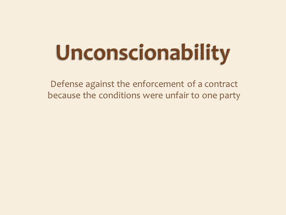 Defense against the enforcement of a contract because the conditions were unfair to one party