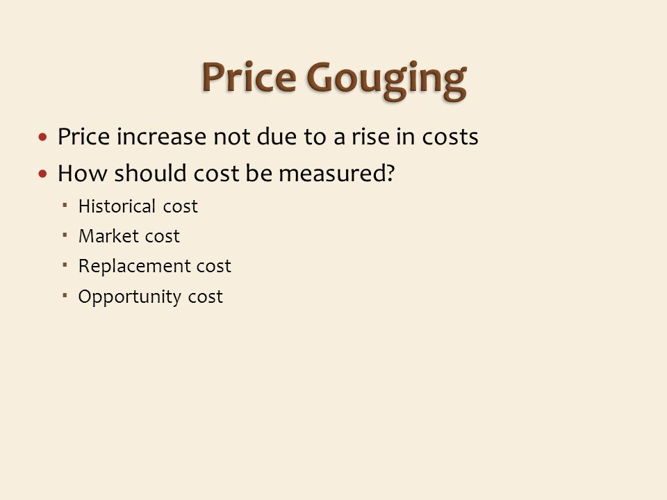 Price increase not due to a rise in costs How should cost be measured.
