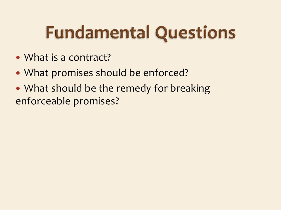 What is a contract.What promises should be enforced.