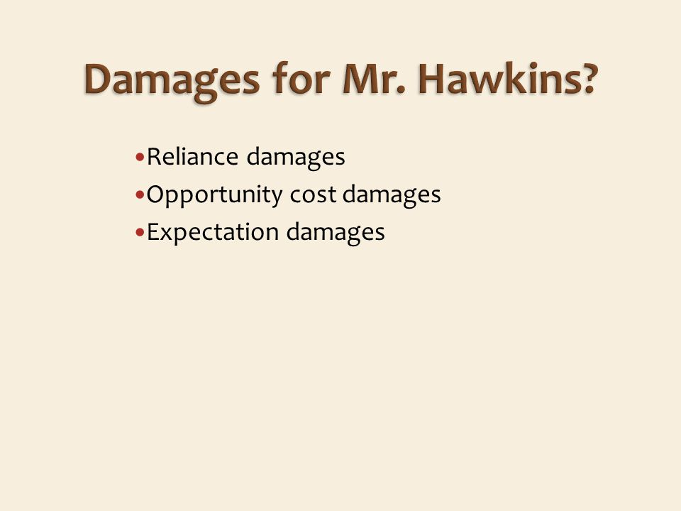 Reliance damages Opportunity cost damages Expectation damages