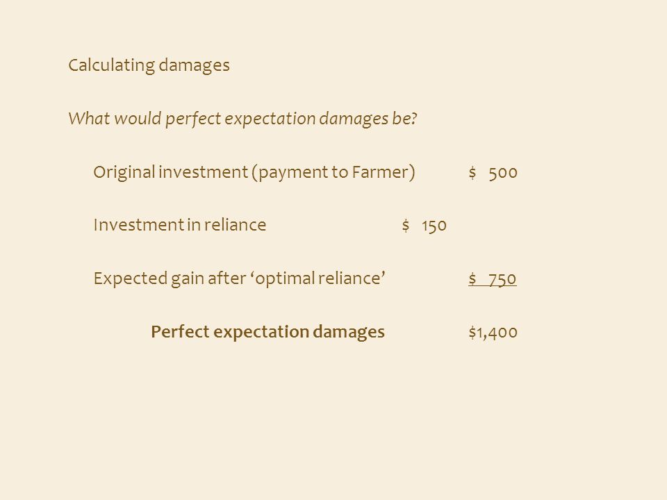 Calculating damages What would perfect expectation damages be.