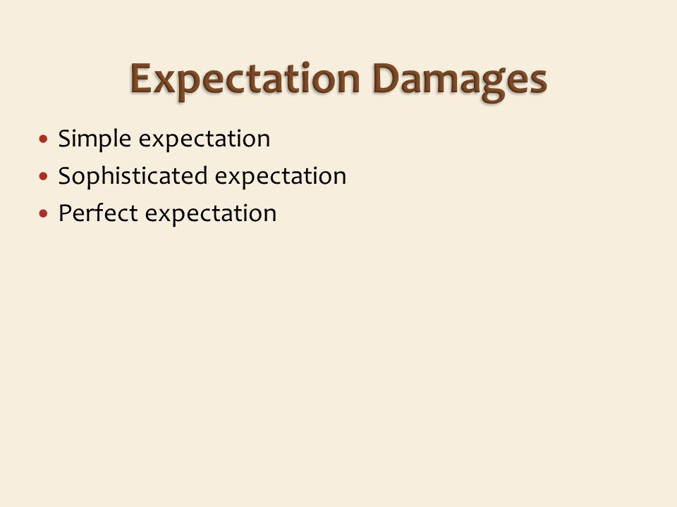 Simple expectation Sophisticated expectation Perfect expectation