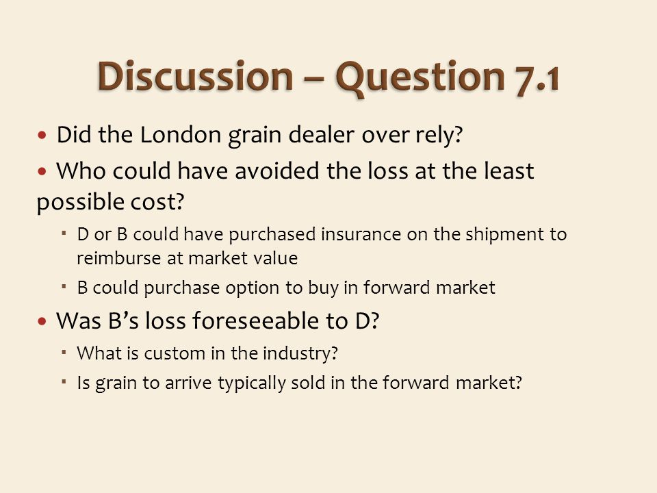 Did the London grain dealer over rely.Who could have avoided the loss at the least possible cost.