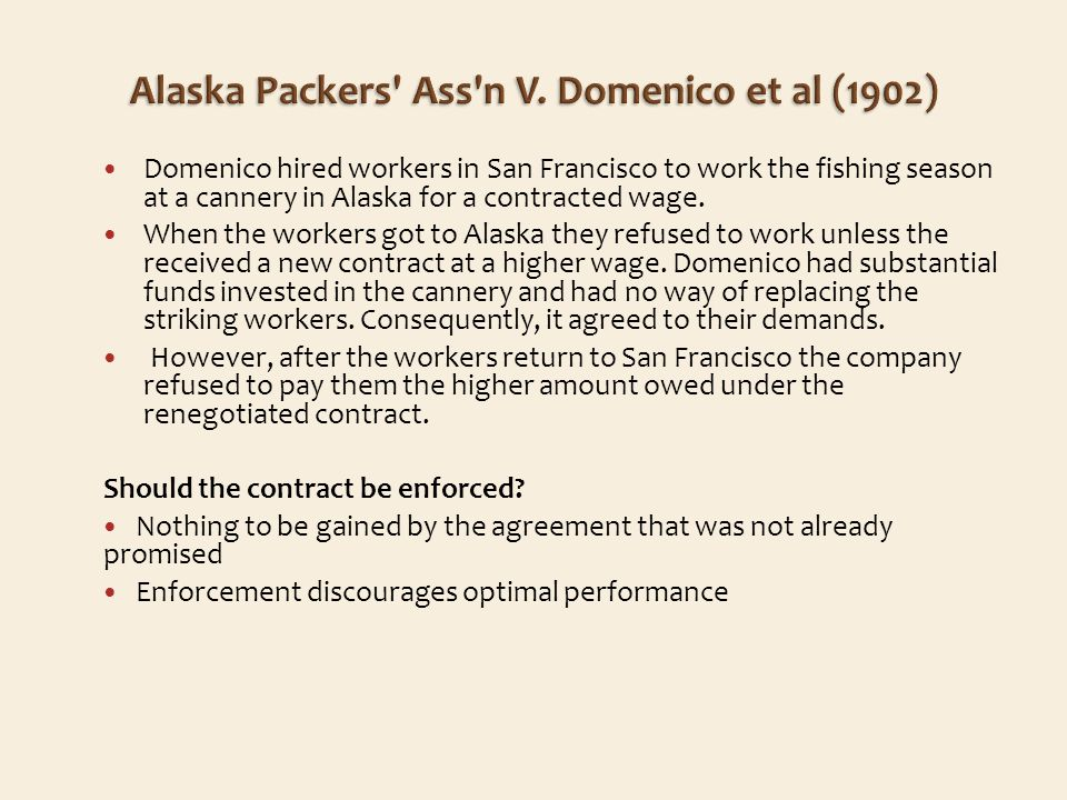 Domenico hired workers in San Francisco to work the fishing season at a cannery in Alaska for a contracted wage.