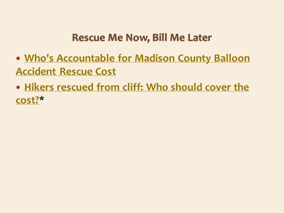 Who s Accountable for Madison County Balloon Accident Rescue Cost Who s Accountable for Madison County Balloon Accident Rescue Cost Hikers rescued from cliff: Who should cover the cost?* Hikers rescued from cliff: Who should cover the cost?
