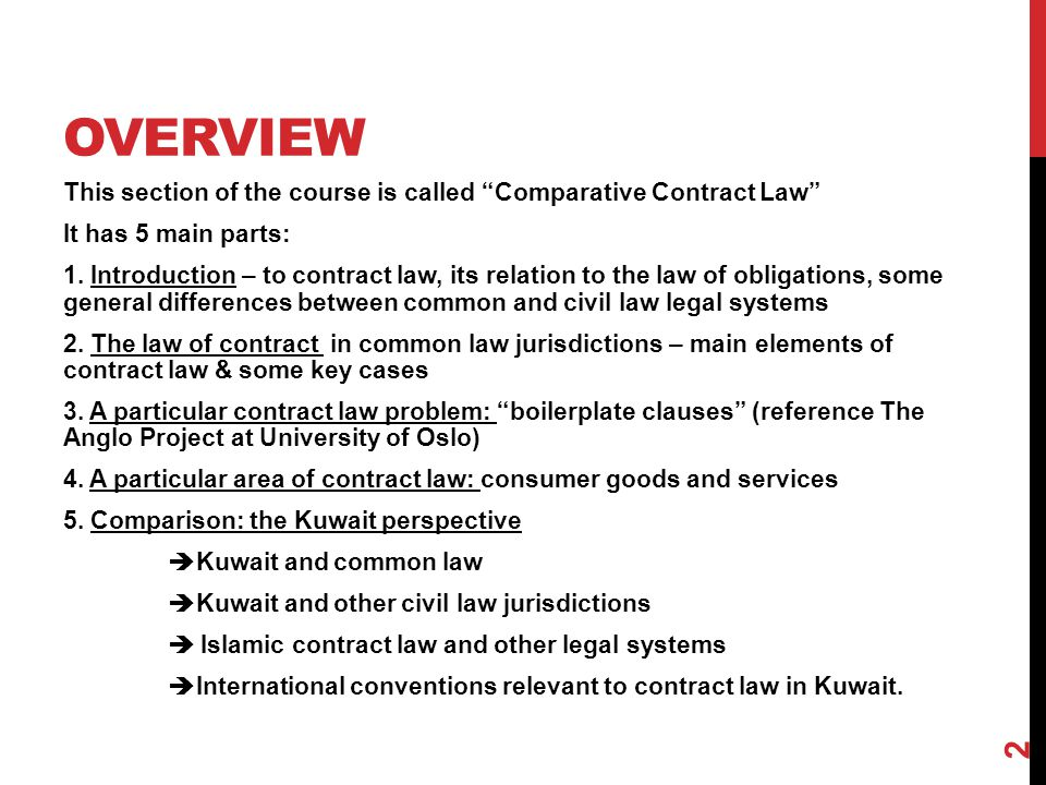 OVERVIEW This section of the course is called Comparative Contract Law It has 5 main parts: 1.