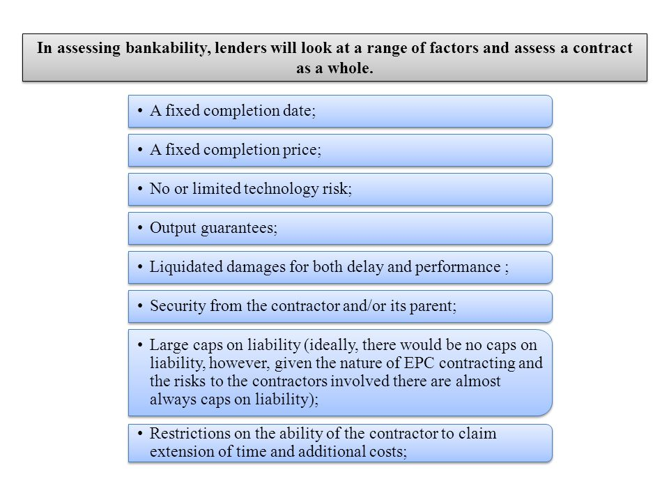 In assessing bankability, lenders will look at a range of factors and assess a contract as a whole.