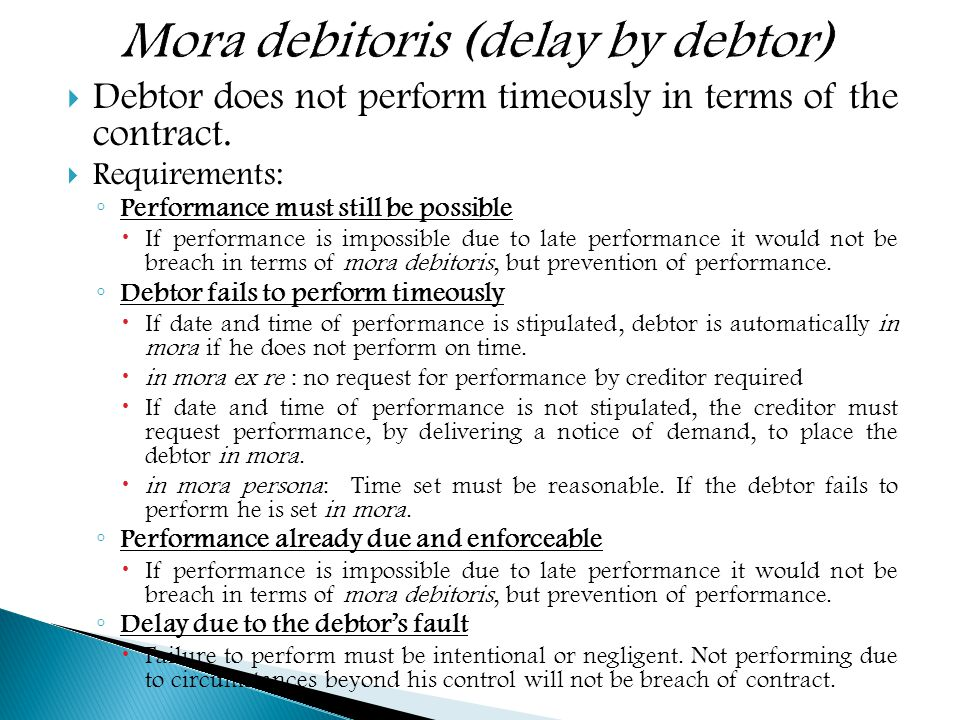 Debtor does not perform timeously in terms of the contract.