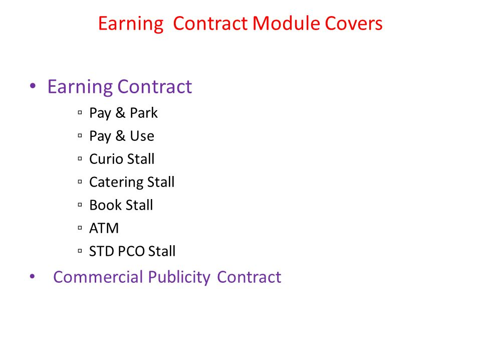 Earning Contract Module Covers Earning Contract Pay & Park Pay & Use Curio Stall Catering Stall Book Stall ATM STD PCO Stall Commercial Publicity Contract