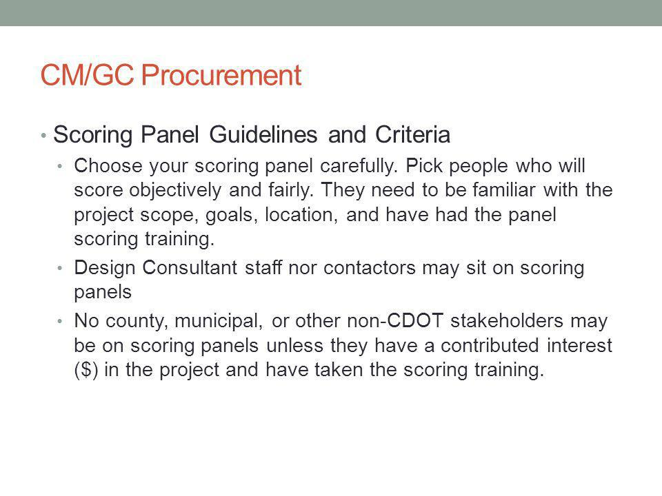 CM/GC Procurement Scoring Panel Guidelines and Criteria Choose your scoring panel carefully.