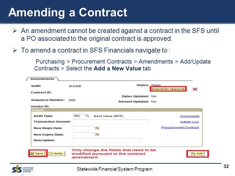 Statewide Financial System Program 32 Amending a Contract An amendment cannot be created against a contract in the SFS until a PO associated to the or
