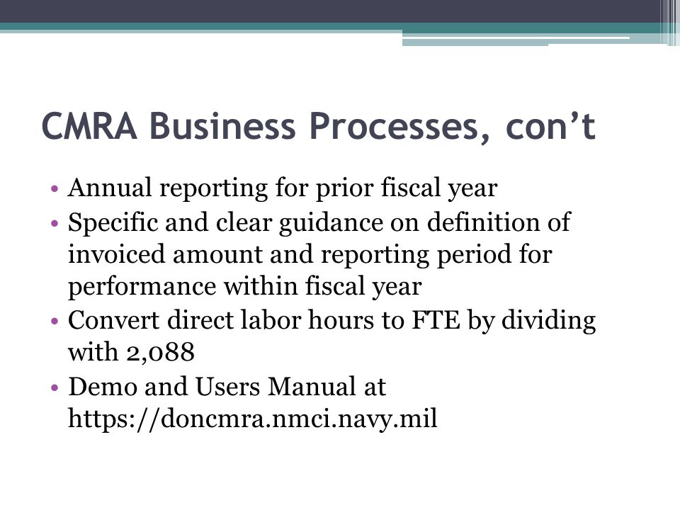 CMRA Business Processes, cont Annual reporting for prior fiscal year Specific and clear guidance on definition of invoiced amount and reporting period