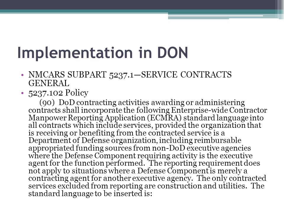 Implementation in DON NMCARS SUBPART 5237.1SERVICE CONTRACTS GENERAL 5237.102 Policy (90) DoD contracting activities awarding or administering contrac