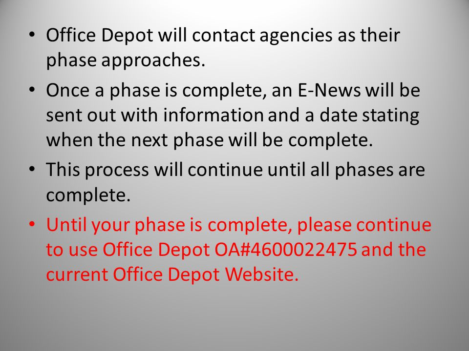 Office Depot will contact agencies as their phase approaches.