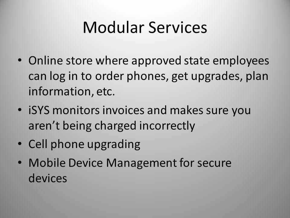 Modular Services Online store where approved state employees can log in to order phones, get upgrades, plan information, etc.