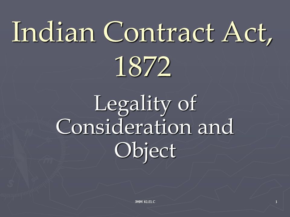 JMM KLELC 1 Indian Contract Act, 1872 Legality of Consideration and Object
