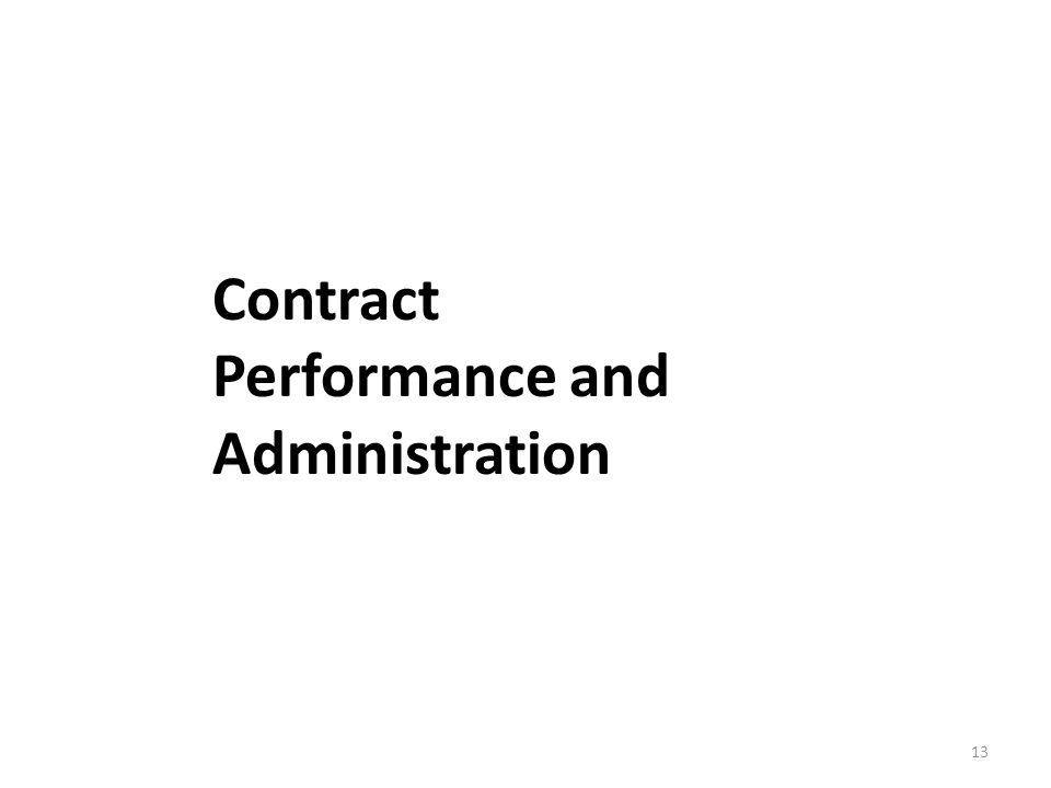 13 Contract Performance and Administration