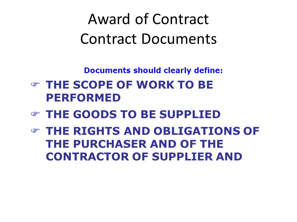 Award of Contract Contract Documents (contd) FIN ADDITION TO THE GENERAL CONDITIONS OF CONTRACT ANY SPECIAL CONDITIONS APPROPRIATE TO THE NATURE AND LOCATION OF THE PROJECT SHOULD BE INCLUDED