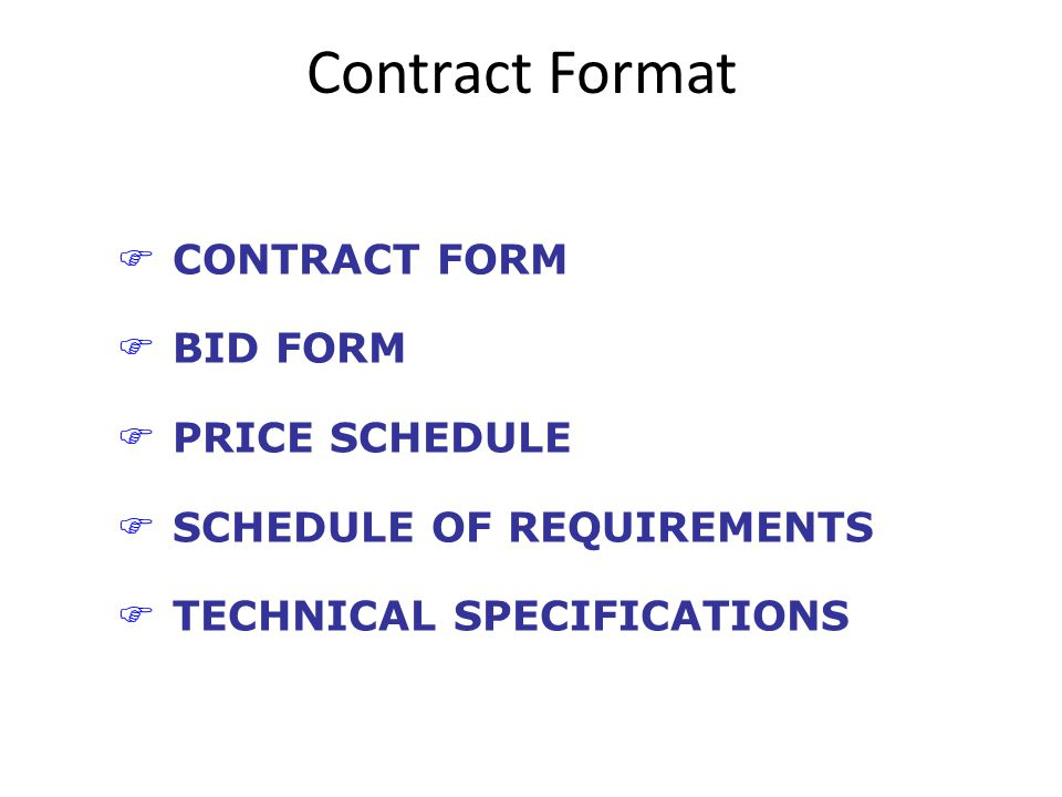 Contract Format FCONTRACT FORM FBID FORM FPRICE SCHEDULE FSCHEDULE OF REQUIREMENTS FTECHNICAL SPECIFICATIONS