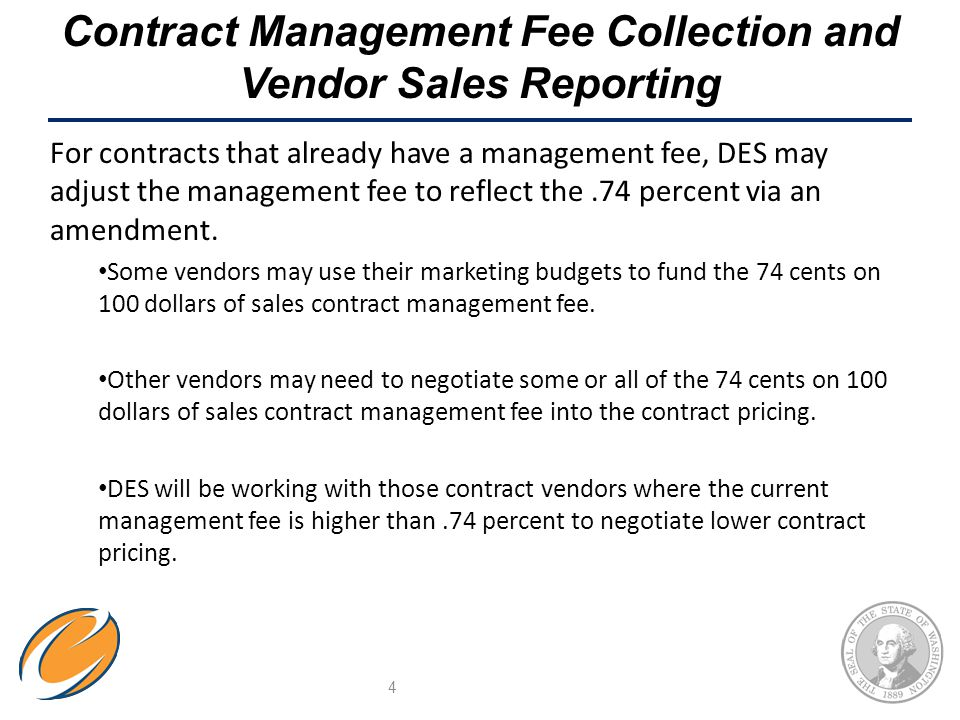 Contract Management Fee Collection and Vendor Sales Reporting Quarterly management fee language will be added via amendment to any existing contracts, as necessary, and included in all new contracts.