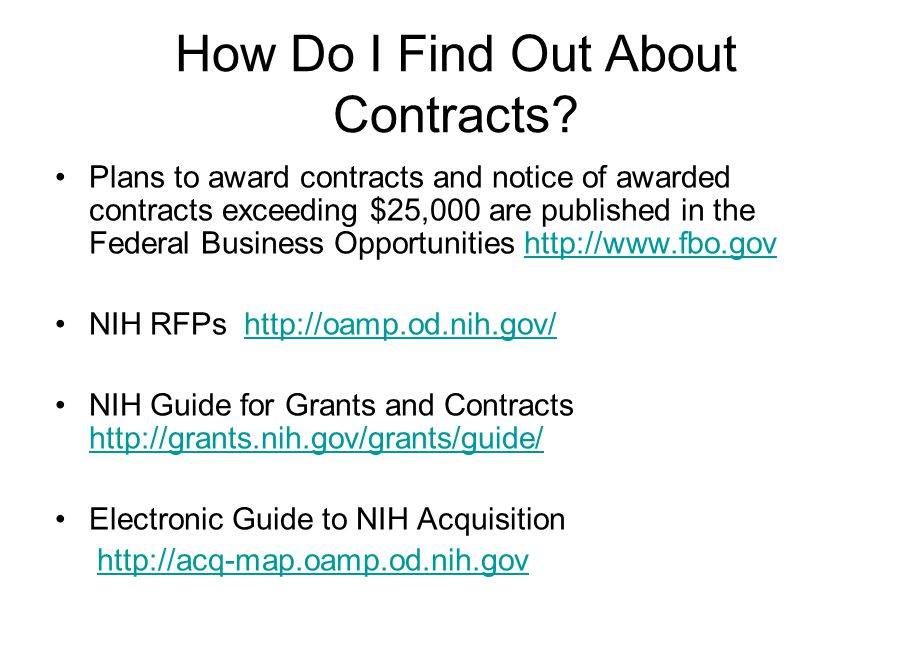 How Do I Find Out About Contracts? Plans to award contracts and notice of awarded contracts exceeding $25,000 are published in the Federal Business Op