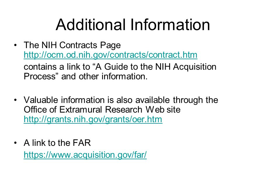 Additional Information The NIH Contracts Page http://ocm.od.nih.gov/contracts/contract.htm http://ocm.od.nih.gov/contracts/contract.htm contains a lin