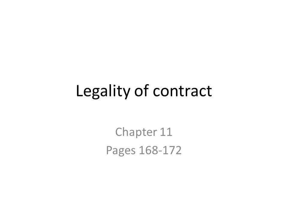 Legality of contract Chapter 11 Pages 168-172