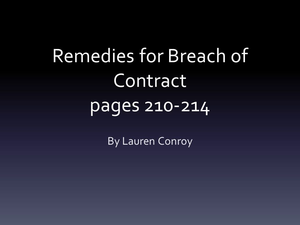 Remedies for Breach of Contract The law divides breaches of contract into two categories: the major breach and the minor breach.