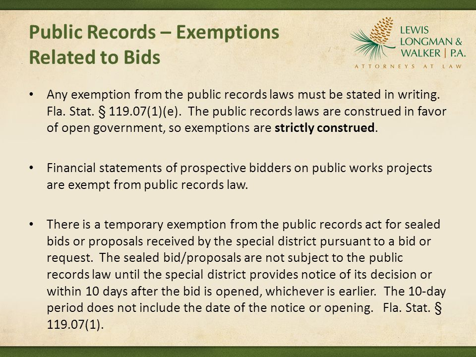 Public Records – Exemptions Related to Bids Any exemption from the public records laws must be stated in writing.