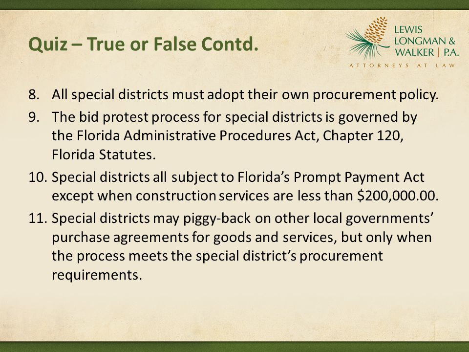 Quiz – True or False Contd. 8.All special districts must adopt their own procurement policy.