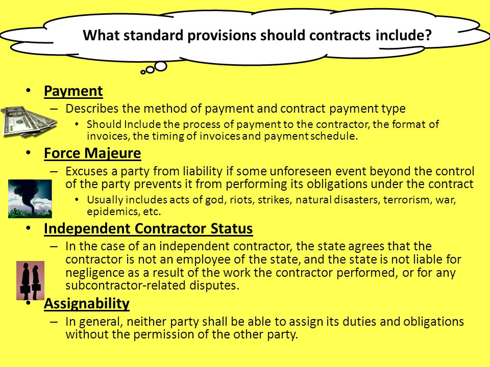 What standard provisions should contracts include? Payment – Describes the method of payment and contract payment type Should Include the process of p