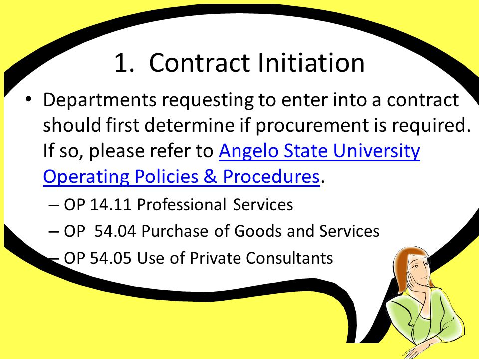 1. Contract Initiation Departments requesting to enter into a contract should first determine if procurement is required. If so, please refer to Angel