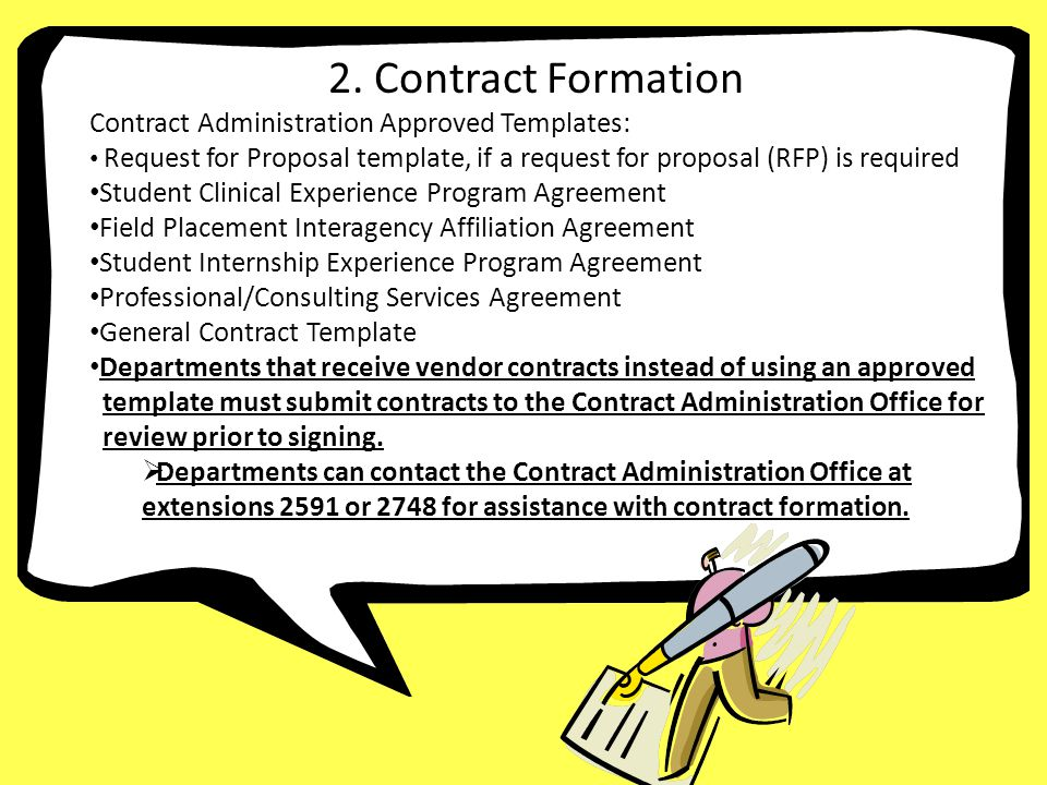 3. Contract Formation Contract Administration Approved Templates: Request for Proposal template, if a request for proposal (RFP) is required Student C