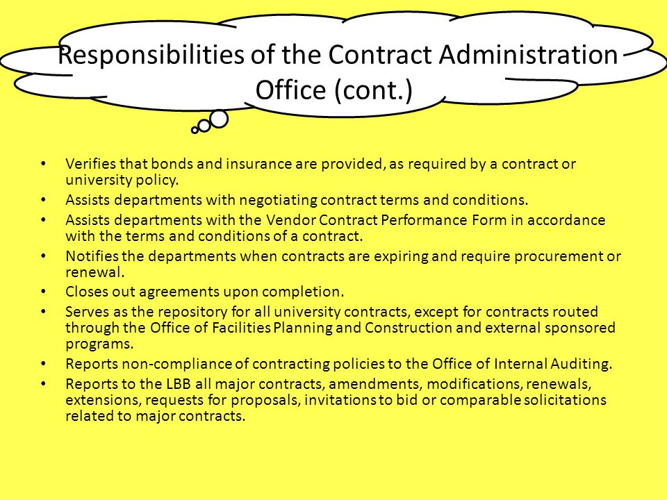 Verifies that bonds and insurance are provided, as required by a contract or university policy. Assists departments with negotiating contract terms an