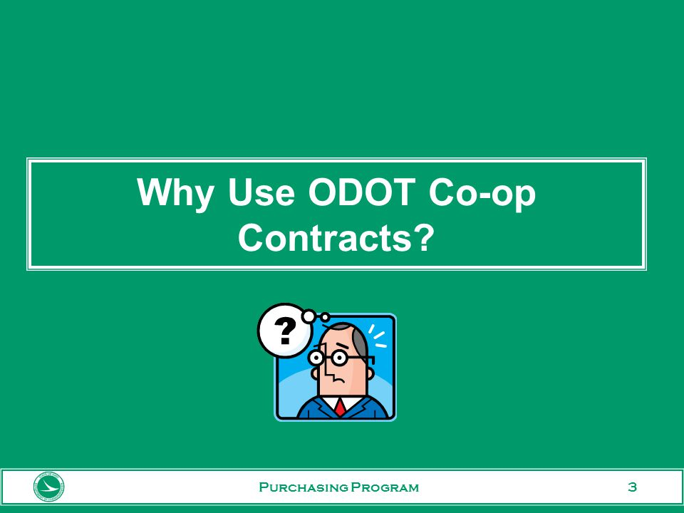 4 Why Use ODOT Co-op Contracts.We do the legwork for you.