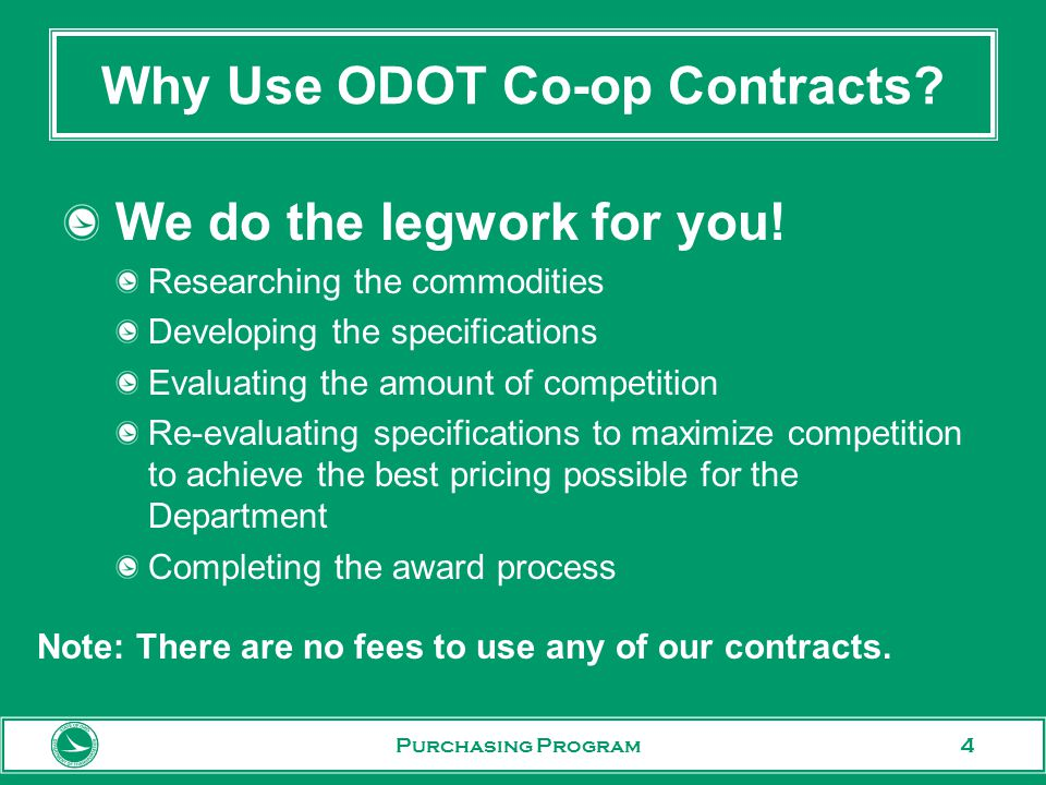 4 Why Use ODOT Co-op Contracts. We do the legwork for you.