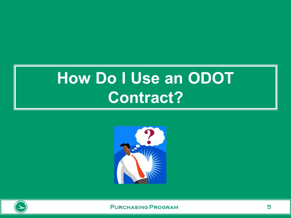 5 How Do I Use an ODOT Contract Purchasing Program