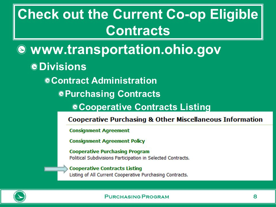 8 Check out the Current Co-op Eligible Contracts www.transportation.ohio.gov Divisions Contract Administration Purchasing Contracts Cooperative Contracts Listing Purchasing Program