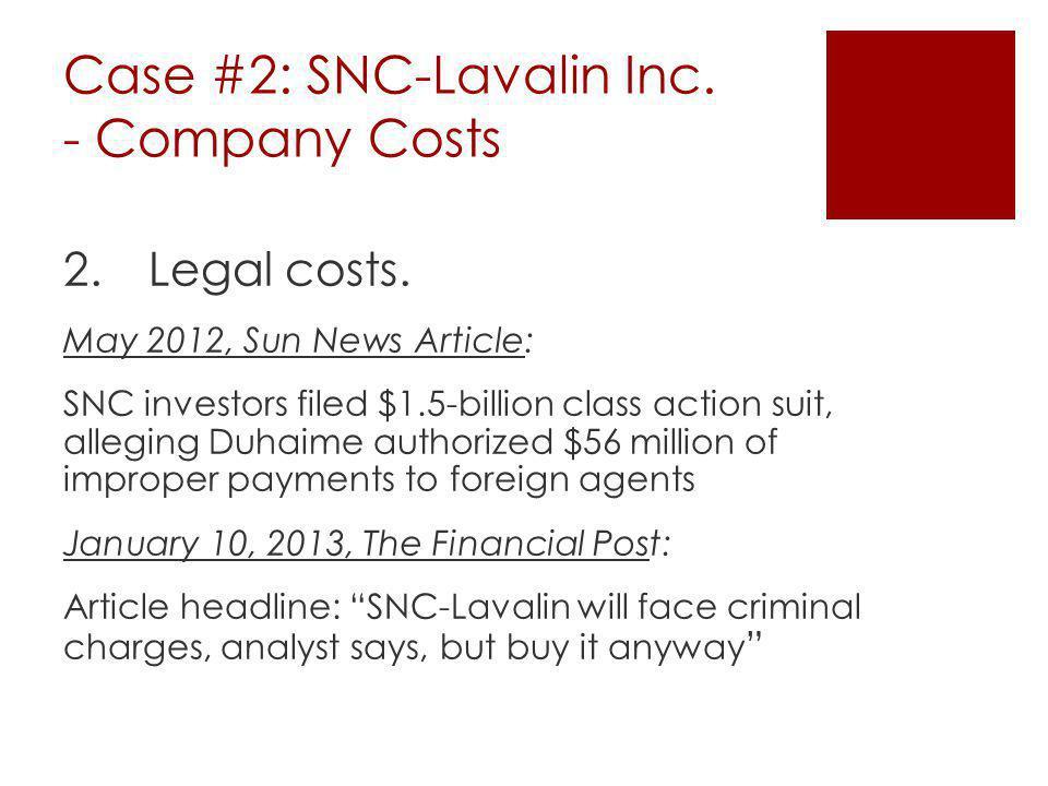 Case #2: SNC-Lavalin Inc. - Company Costs 2.Legal costs.