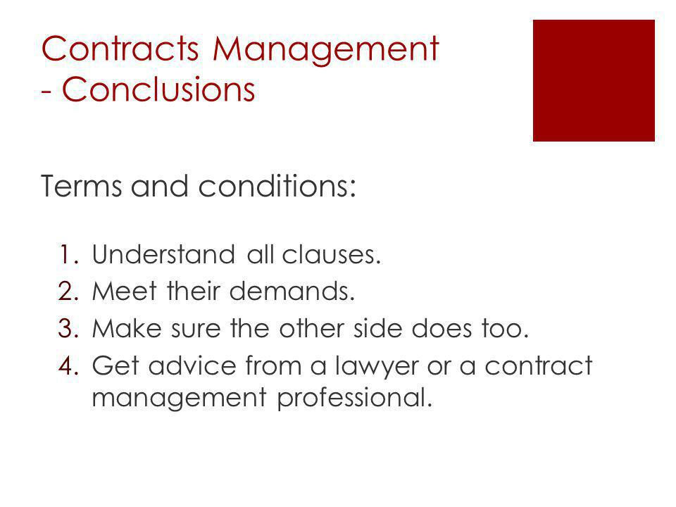 Contracts Management - Conclusions Terms and conditions: 1.Understand all clauses.