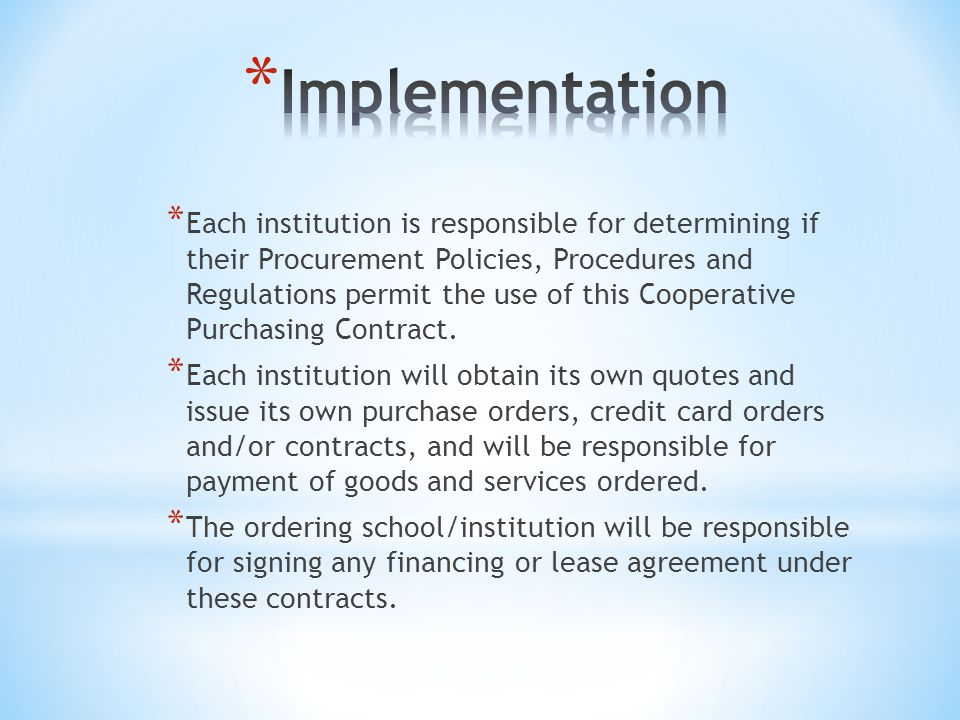 * Each institution is responsible for determining if their Procurement Policies, Procedures and Regulations permit the use of this Cooperative Purchasing Contract.