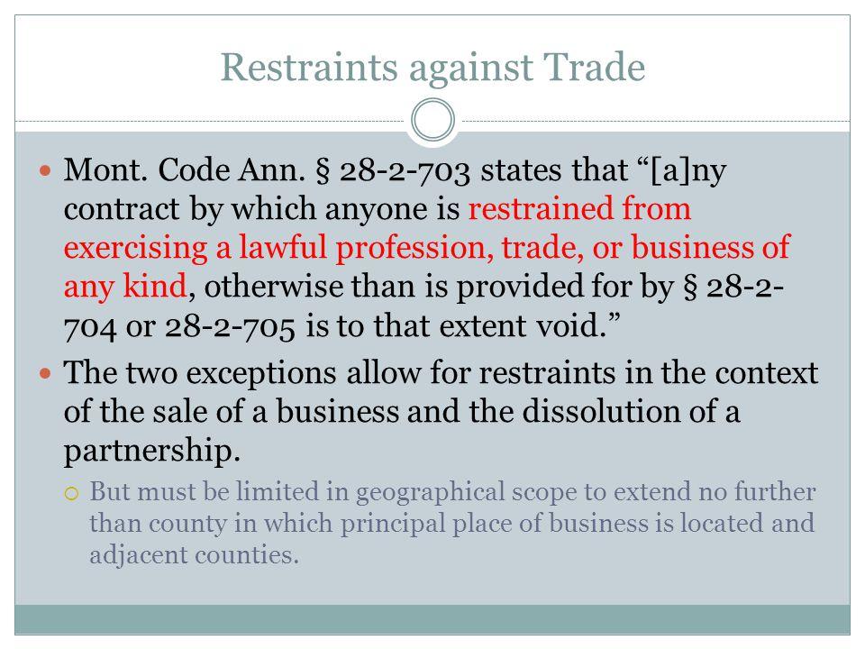Restraints against Trade Mont. Code Ann.