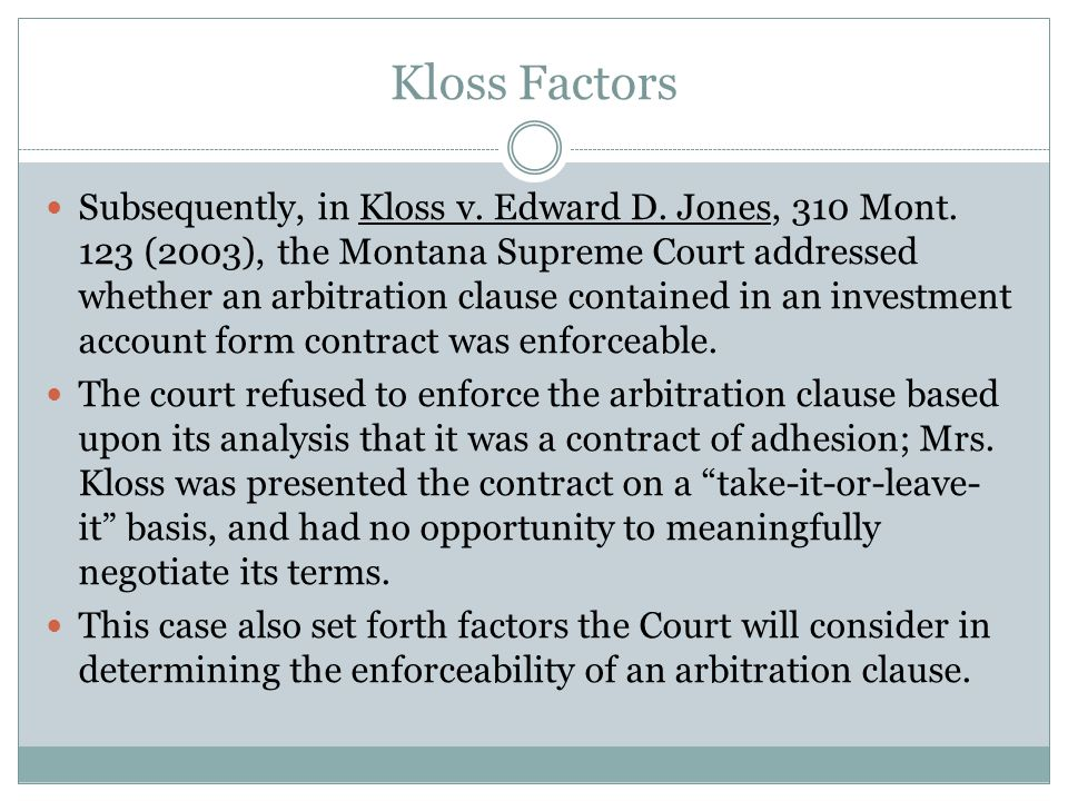 Kloss Factors Subsequently, in Kloss v. Edward D.