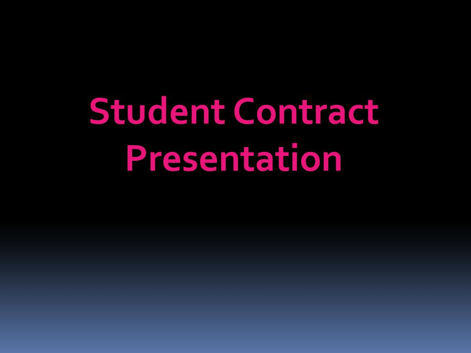 Student Contract Presentation