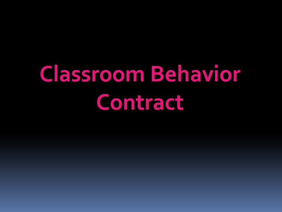 Behavior Contract Why use a behavior contract.