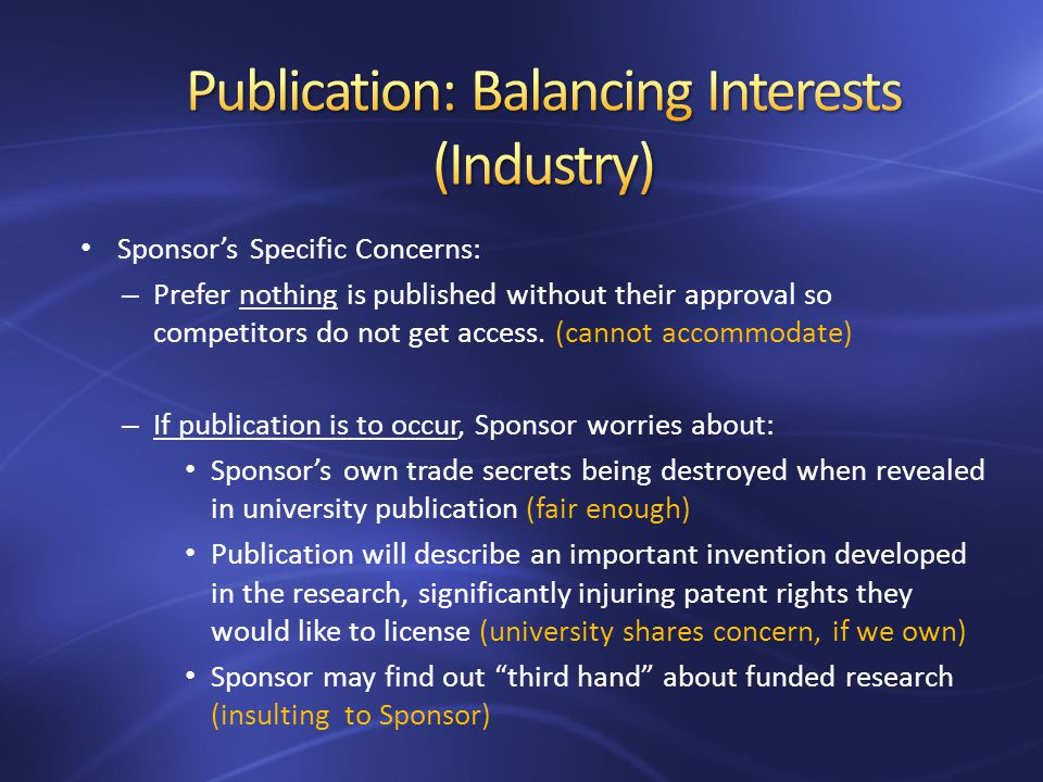 Sponsors Specific Concerns: – Prefer nothing is published without their approval so competitors do not get access.