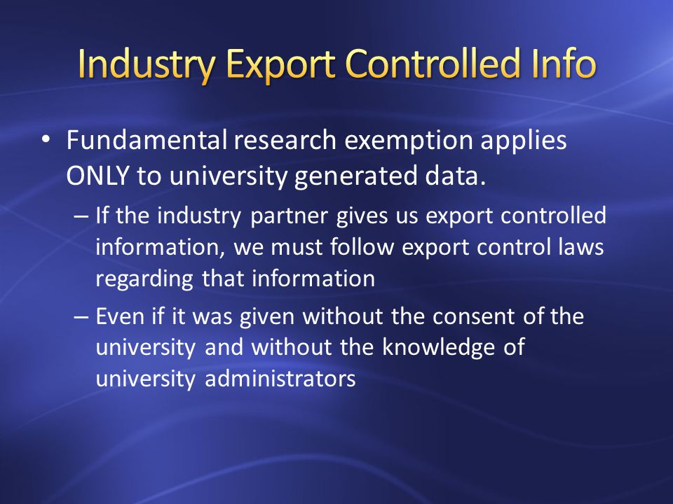 Fundamental research exemption applies ONLY to university generated data.