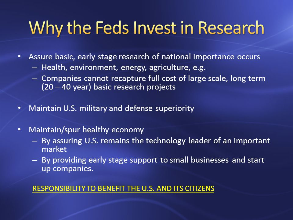To gain/maintain competitive advantage – to solve specific research challenges that will enable next generation products/broaden market and sales – to gain (or accelerate) specific regulatory approvals for new products To locate top students for hiring – Provides a chance to test the capabilities of a researcher before hiring them formally To fund strategic, high risk research economically – They only pay the actual costs of research (i.e., only 5% of a researchers salary if they use only 5% of the time) RESPONSIBILITY IS TO THEIR SHAREHOLDERS/FINANCIAL SUCCESS
