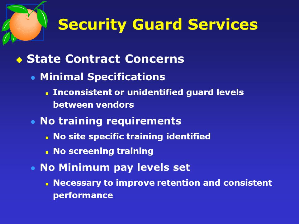 Security Guard Services State Contract Concerns Minimal Specifications Inconsistent or unidentified guard levels between vendors No training requireme