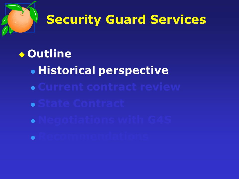 Security Guard Services Guard Services since 1985 Services instituted following Courthouse shootings Original services for Courthouse sites only Contract has grown with County needs